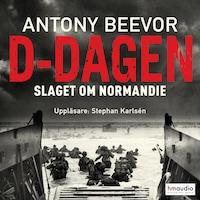 D-dagen. Slaget om Normandie