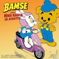 Bamse och Nina Kanin på äventyr