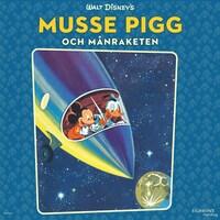 Musse Pigg och månraketen