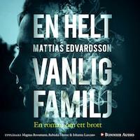 En helt vanlig familj av Mattias Edvardsson