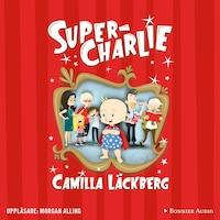 Super-Charlie av Camilla Läckberg