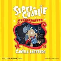 Super-Charlie och lejonjakten av Camilla Läckberg