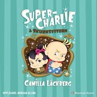 Super-Charlie och skurksystern av Camilla Läckberg