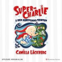 Super-Charlie och den försvunna tomten av Camilla Läckberg