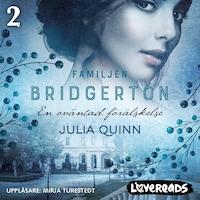 En oväntad förälskelse: Familjen Bridgerton 2