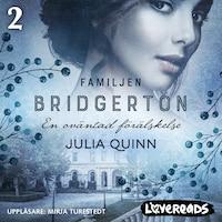 Familjen Bridgerton 2: En oväntad förälskelse