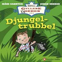 Djungeltrubbel : När rum 5 blev en djungel och Pyret blev en flodhäst