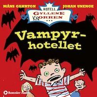 Vampyrhotellet : När rum 16 blev Draculas slott.