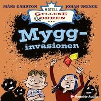 Mygginvasionen : Hur det blev helt myggfritt i rum 10