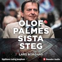 Olof Palmes sista steg av Lars Borgnäs