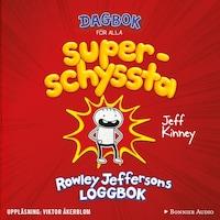Dagbok för alla superschyssta : Rowley Jeffersons loggbok