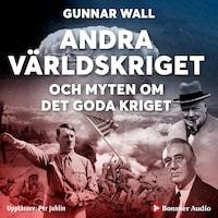 Andra världskriget och myten om det goda kriget
