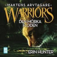 Warriors 3: Den mörka floden