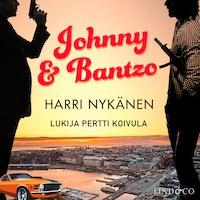 Johnny & Bantzo
