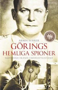 Görings hemliga spioner. Nazisternas okända underrättelsetjänst