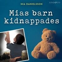 Mias barn kidnappades: En sann historia