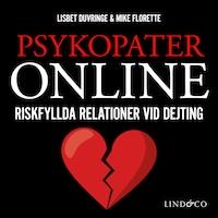 Psykopater online – Riskfyllda relationer vid dejting av Lisbet Duvringe och Mike Florette
