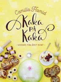 Kaka på kaka : Godare fika året runt