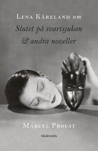 Om Slutet på svartsjukan & andra noveller av Marcel Proust