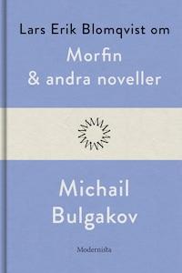 Om Morfin och andra noveller av Michail Bulgakov
