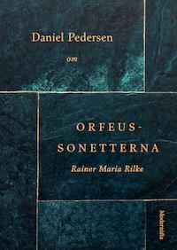 Om Orfeus-sonetterna av Rainer Maria Rilke