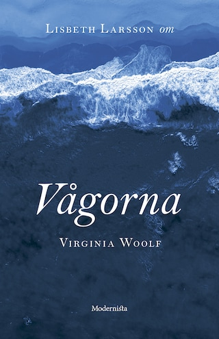 Om Vågorna av Virginia Woolf