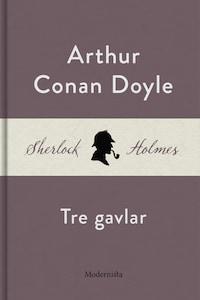 Tre gavlar (En Sherlock Holmes-novell)