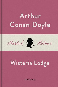 Wisteria Lodge (En Sherlock Holmes-novell)