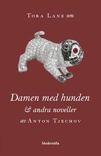 Om Damen med hunden och andra noveller av Anton Tjechov