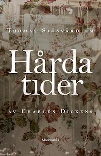 Om Hårda tider av Charles Dickens