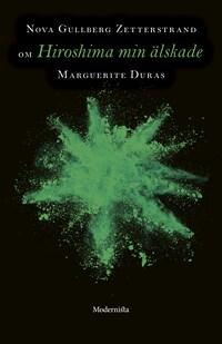 Om Hiroshima min älskade av Marguerite Duras