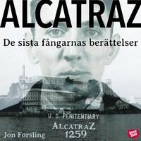 Alcatraz : de sista fångarnas berättelser från världens mest ökända fängelse