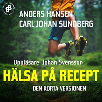 Hälsa på recept av Anders Hansen och Carl Johan Sundberg
