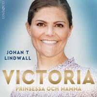 Victoria: Prinsessa och mamma