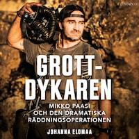 Grottdykaren: Mikko Paasi och den dramatiska räddningsoperationen
