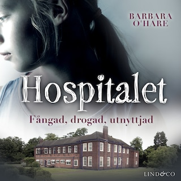 Hospitalet: Fångad, drogad, utnyttjad