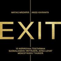 EXIT – 15 inspiroivaa tositarinaa suomalaisista yrittäjistä, jotka loivat menestyksen tyhjästä