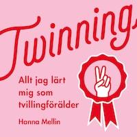 Twinning - Allt jag lärt mig som tvillingförälder