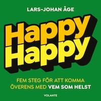 Happy Happy - Fem steg för att komma överens med vem som helst