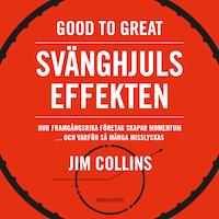 Good to great: Svänghjulseffekten