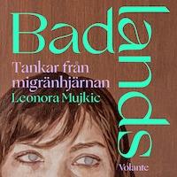 Badlands - Tankar från migränhjärnan