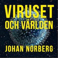 Viruset och världen - Är det nu globaliseringen dör?
