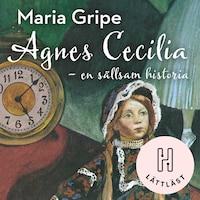 Agnes Cecilia - en sällsam historia (lättläst)