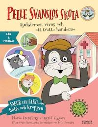 Pelle Svanslös skola. Sjukdomar, virus och att tvätta händerna (e-bok + ljud)