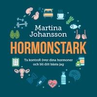 Hormonstark : ta kontroll över dina hormoner och bli ditt bästa jag