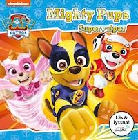 Mighty Pups - Supervalpar (Läs & lyssna)