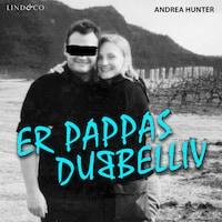 Er pappas dubbelliv: En sann historia