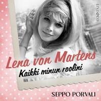 Lena von Martens - Kaikki minun roolini