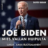 Joe Biden - Mies vallan huipulta