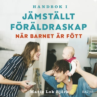 Handbok i jämställt föräldraskap - När barnet är fött
